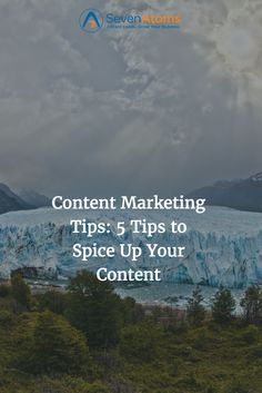 Content Marketing Tips: 5 Tips to Spice Up Your Content