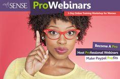 ProWebinars: Learn How to Host Your Own Webinars for Profit hosted by LaShanda Henry (SistaSense)