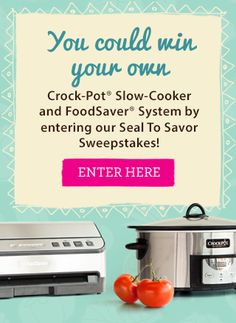 Want to win your own FoodSaver® Vacuum Sealer and Crock-Pot® Slow-Cooker? Visit https://www.facebook.com/FoodSaver/app_600948003314659?ref=ts for your chance to win! Sweepstakes ends 6/12/15. #CrockPot #SlowCooker #FoodSaver #Sweepstakes #PinToWin #SealToSavor #FreezerMeal