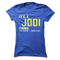 its a ⑤ JODI Thing You Wouldnt Understand ! - T ③ Shirt, Hoodie, Hoodies, Year,Name, Birthdayits a JODI Thing You Wouldnt Understand ! - T Shirt, Hoodie, Hoodies, Year,Name, BirthdayJODI , JODI T Shirt, JODI Hoodie, JODI Hoodies, JODI Year, JODI Name, JODI Birthday