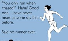 "Lol... so what crosses my mind every time a non-runner tries to ""crack a joke"".... wasn't even funny the first time people...."