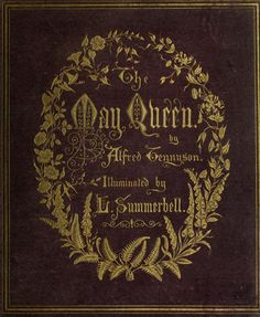 Cover of 'The May Queen' by Alfred Tennyson. Illuminated by L. Summerbell. Published by F. Warne & Co (1860).
