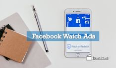 Facebook Watch Ads: The Next Big Thing Video Advertising, Marketing And Advertising, Seo News, Watch Ad, Facebook Video, Big Thing, New Market, News Blog, Ads