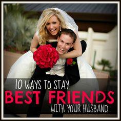 10 Ways to STAY BEST FRIENDS FOREVER with your HUSBAND - Today's the Best Day