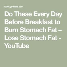 Do These Every Day Before Breakfast to Burn Stomach Fat – Lose Stomach Fat - YouTube