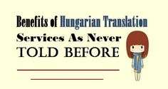 Benefits of #HungarianTranslation Services As Never Told Before  #Hungarian #TranslationBenefits #Business