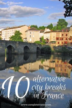 Planning a city break in France but want something different from Paris, Lyon or Bordeaux? Here are 10 alternative cities you could visit on a weekend break France 1, Weekend Breaks, City Break, Where To Go, Bordeaux, Holiday Ideas, Alternative, Paris, Travel
