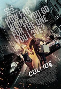 Héroes de Acción. : COLLIDE. (TRAILER 2016)