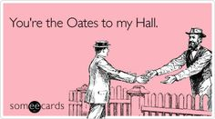 This card was made for me. I am the only person under the age of 25 that has true love for Hall and Oates.