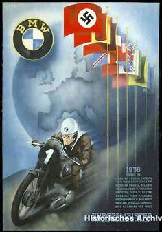 A promotional poster by BMW released to the German Reich in 1938 which advertises the quality and power of their motorcycles using an illustration which displays a racer on a BMW motorcycle passing the flags of the many countries that hosted the races in which he won with his BMW. BMW would soon divert their assembly lines toward the production of motorcycles and airplane engines for the German war effort which would erupt only a year after this poster's release.