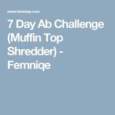 7 Day Ab Challenge (Muffin Top Shredder) - Femniqe