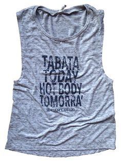 Tabata Today Hot Body Tomorra' – You know how hard you work when you workout. Let everyone know how confident you are in your hot body with this Tabata tank. Reverence Apparel offers women's yoga clothing, running clothing and athletic clothing.