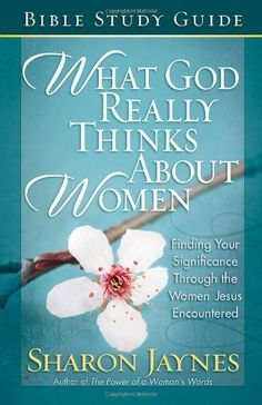 What God Really Thinks About Women Bible Study Guide by Sharon Jaynes. $6.48. 162 pages. Publisher: Harvest House Publishers; Stg edition (June 1, 2010)