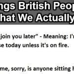 Brit Humour: 30 Things British People Say Vs What They Actually Mean - Graphic