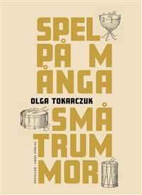 http://www.adlibris.com/se/organisationer/product.aspx?isbn=9187605368   Titel: Spel på många små trummor - Författare: Olga Tokarczuk - ISBN: 9187605368 - Pris: 224 kr