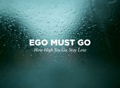 Ego Must Go