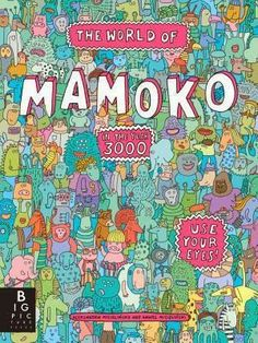 THE WORLD OF MAMOKO IN THE YEAR 3000 by Daniel & Aleksandra Mizieliński. WELCOME TO THE WORLD OF MAMOKO is followed up by a revisit, in the future! This intricate look-and-find is definitely out of the ordinary, both in characters and illustrations. Another very fun, visually stunning book from BIG PICTURE PRESS