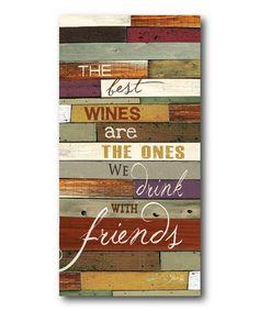 Love this Wine & Friends Canvas on #zulily! #zulilyfinds
