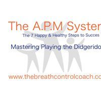 Healthy Benefits Playing Didgeridoo Course - The A.P.M System - open for all levels