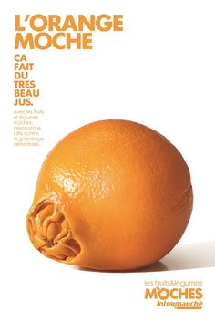 """""""Les Fruits et Légumes Moches"""" contre le gaspillage alimentaire, par Marcel pour Intermarché. 2014."""