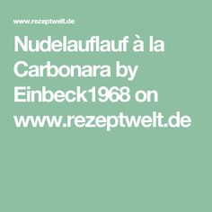 Nudelauflauf à la Carbonara by Einbeck1968 on www.rezeptwelt.de