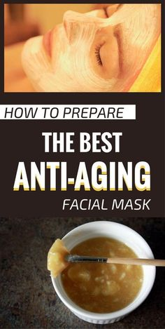How To Prepare The Best Anti-Aging Facial Mask