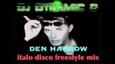 Best of DEN HARROW - Italo Disco Mix - Latin Freestyle Remix by DJ Dynam...