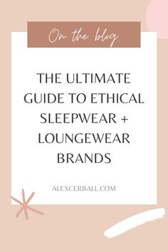 Searching for conscious clothing and eco-friendly nightwear   jammies? From luxury pajamas to comfy loungewear sets you can work from home in, these ethical sleepwear brands are everything you didn't know you needed right now. If you enjoy spending time in your nighties and want to look chic while lounging, put these ethical fashion brands on your radar.