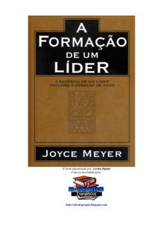 Ebook A formacao de um lider - Joyce_meyer by Hugo Kelly via slideshare