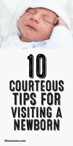 10 Courteous Tips For Visiting A Newborn