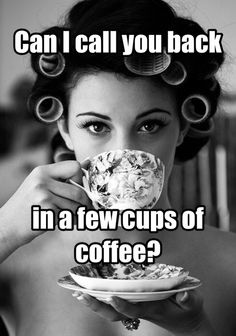 Can I call you back in a few cups of coffee? knowyourgrinder.com #coffee #lovecoffee #coffeegrinders