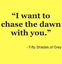 Fifty Shades of Grey - E L James #FiftyShades @50ShadesSource www.facebook.com/FiftyShadesSource