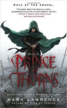 Prince of Thorns (The Broken Empire): Mark Lawrence: 9781937007683: Amazon.com: Books