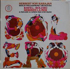 Berliner Philharmoniker · Herbert von Karajan - Ravel: Bolero · Debussy: La Mer · Prèlude À L'après-midi D'un Faune (Vinyl, LP, Album) at Discogs