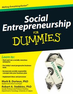 """Read """"Social Entrepreneurship For Dummies"""" by Mark Durieux available from Rakuten Kobo. Discover how to bring social responsibility to your business In today's business world, your bottom line isn't measured . Business Grants, Business Planning, Business Women, Most Successful Businesses, Social Projects, Social Entrepreneurship, Corporate Social Responsibility, Investment Firms, Social Enterprise"""