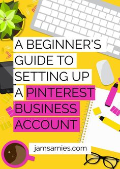 Step by step tutorial showing how to set up and optimise a Pinterest business account.