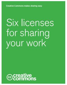 Six licenses for sharing your work - Creative Commons guide. Copyright Information, Esl, School, Creative