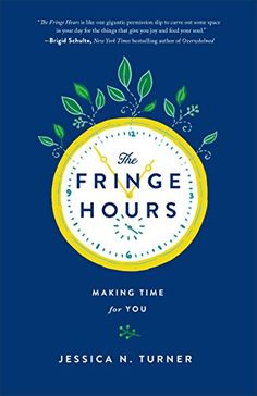 A Book Released This Year: The Fringe Hours by Jessica N. Turner. This is a must read for any woman who is trying to balance demands on her life and time. This book is truly a game changer in the way you think about time management and provides practical tips mixed with inspiration to make the necessary changes to make time for you.