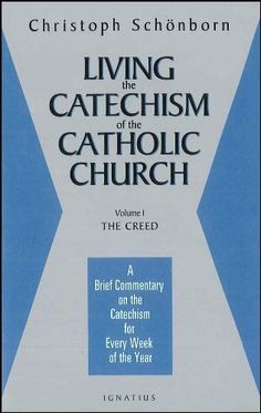 Living the Catechism of The Catholic Church: 1 by Christoph Cardinal Schoenborn. $8.76. Publisher: Ignatius Press (January 12, 2011). 172 pages