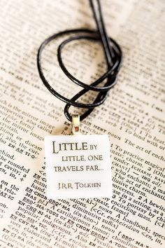 """JRR Tolkien fused glass necklace """"Little by little, one travels far."""" literature quote from Lord of the Rings Literature Quotes, Jrr Tolkien, Shirts For Teens, Travel Jewelry, Word Tattoos, One Ring, Travel Themes, Glass Necklace, Lord Of The Rings"""