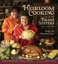 Heirloom Cooking With the Brass Sisters: Recipes You Remember and Love by Marilynn Brass, http://www.amazon.com/dp/B00HQ5OLXY/ref=cm_sw_r_pi_dp_1H-nvb1P43VQF