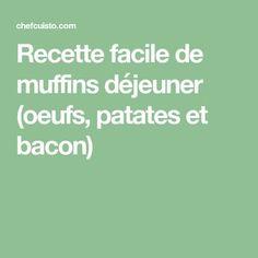 Recette facile de muffins déjeuner (oeufs, patates et bacon) Bacon, Kitchens, Dish, Pork Belly