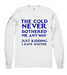 the cold never bothered me anyway just kidding shirt – Shirtoopia