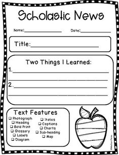 This is the perfect extension for ANY scholastic news magazine. It requires the student to write down the title, two things they learned, and then check off what text features were included in the magazine.