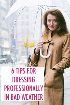 6 Tips for Dressing Professionally in Bad Weather. These tips are very helpful for living in Montana.