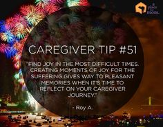 Here's a reminder to find joys while caregiving. Check out our Inspirational Quotes section for more positive affirmations!