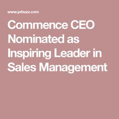 Commence CEO Nominated as Inspiring Leader in Sales Management