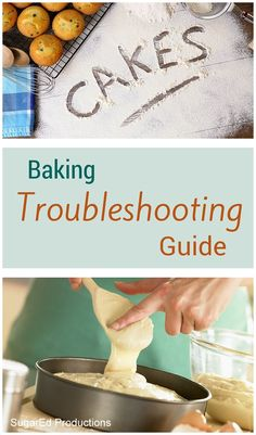 baking troubleshooting guide at SugarEdProductions.com