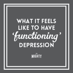 What It Feels Like to Have 'Functioning' Depression