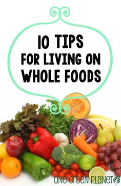 10 Ridiculously Easy Tips on How to Live on Whole Plant-Based Foods